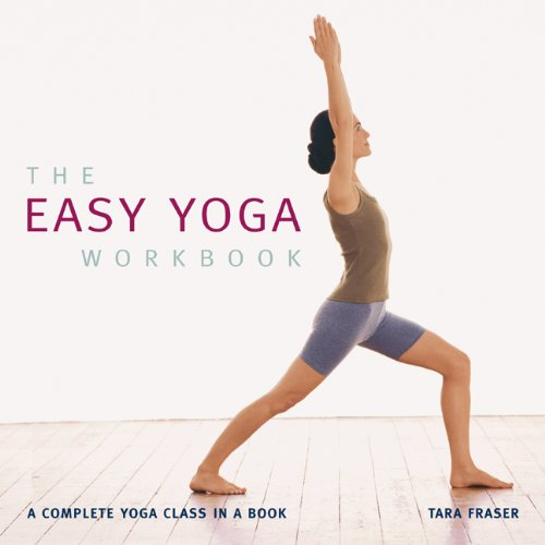 The Easy Yoga Workbook: A Complete Yoga Class in a Book - Tara Fraser