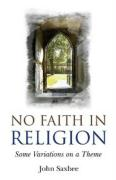 No Faith in Religion - Saxbee, John