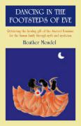 Dancing in the Footsteps of Eve: Retrieving the Healing Gift of the Sacred Feminine for the Human Family Through Myth and Mysticism