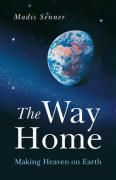 The Way Home: Making Heaven on Earth