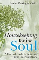 Housekeeping for the Soul: A Practical Guide to Restoring Your Inner Sanctuary