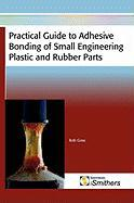Practical Guide to Adhesive Bonding of Small Engineering Plastic and Rubber Parts