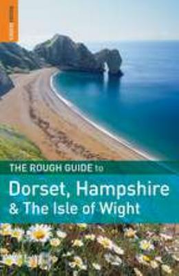 The Rough Guide to Dorset, Hampshire and the Isle of Wight - Amanda Tomlin; Rough Guides Staff; Matthew Hancock