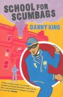 School for Scumbags - King, Danny