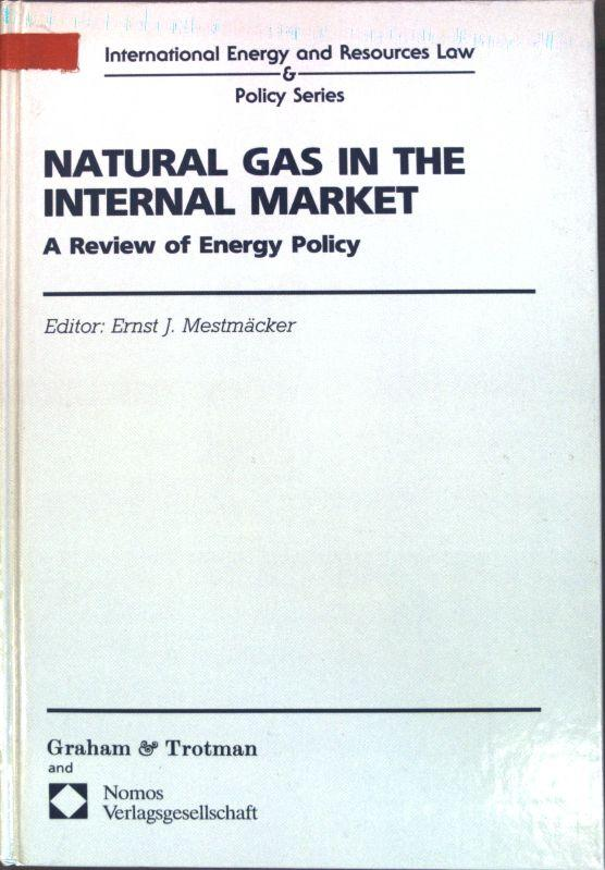 Natural Gas in the Internal Market : a Review of Energy Policy. - Mestmäcker, Ernst-Joachim