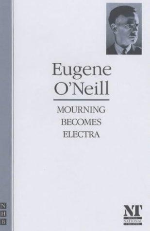 Mourning Becomes Electra - O'Neill, Eugene