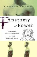 The Anatomy of Power: European Constructions of the African Body - Butchart, Alexander; Butchart