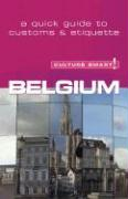 Culture Smart! Belgium: A Quick Guide to Customs and Etiquette