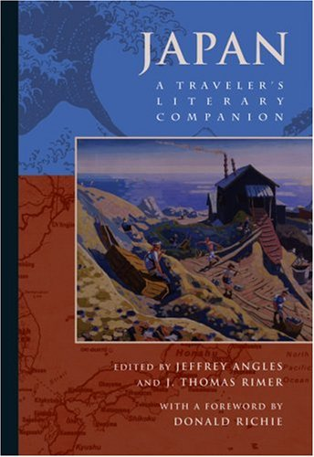 Japan: A Traveler's Literary Companion (Traveler's Literary Companions) - Jeffrey Angles; J. Thomas Rimer; Donald Richie