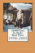 10,000 Days in Alaska Book Three