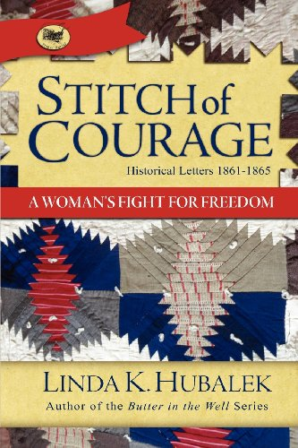 Stitch of Courage: A Woman's Fight for Freedom (Book 3 in the Trail of Thread book series) (Trail of Thread Series) - Linda K. Hubalek