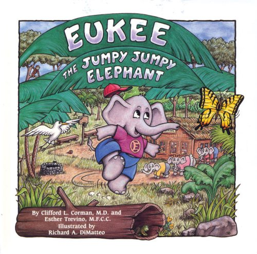 Eukee the Jumpy Jumpy Elephant - Clifford L. Corman MD; Esther Trevino MFCC