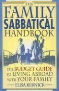 The Family Sabbatical Handbook: The Budget Guide to Living Abroad with Your Family