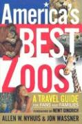 America's Best Zoos: A Travel Guide for Fans and Families