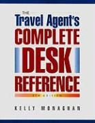 The Travel Agent's Complete Desk Reference - Monaghan, Kelly