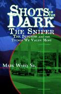 Shots in the Dark: The Sniper, the Suburbs, and the Things We Value Most