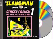 The Slangman Guide to Street French 1: The Best of French Slang