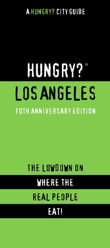 HUNGRY? LOS ANGELES, 4TH ED. (Hungry? City Guides) - First Last