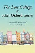 The Lost College & Other Oxford Stories - Lawrence, Linora; Blount, Chris; Gordon-Cumming, Jane
