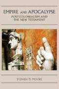 Empire and Apocalypse: Postcolonialism and the New Testament