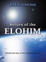 Return of the Elohim, (Behold the Rise of the Cosmosans 999)