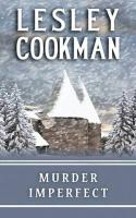 Murder Imperfect - Cookman, Lesley
