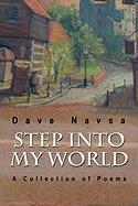 Step Into My World: A Collection of Poems - Navsa, Dave