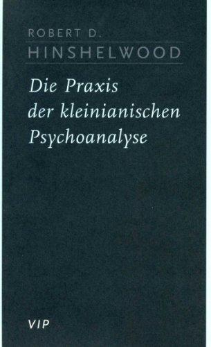 Die Praxis der kleinianischen Psychoanalyse. Aus dem Englischen übersetzt von Elisabeth Vorspohl. 1. Auflage - Hinshelwood, Robert D