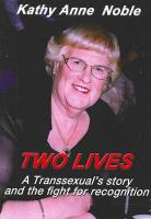 Two Lives: A Transsexual's Story and the Fight for Recognition - Noble, Kathy Anne