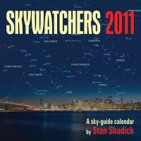 Skywatchers 2011: A Sky-Guide Calendar by Stan Shadick