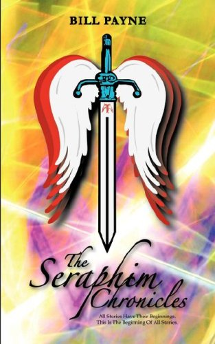 The Seraphim Chronicles - Bill Payne