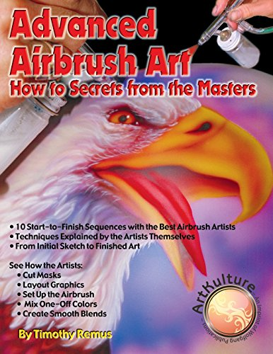 Advanced Airbrush Art: How to Secrets From the Masters - Timothy Remus
