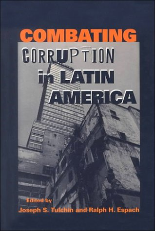 Combating Corruption in Latin America - Joseph S. Tulchin; Ralph H. Espach