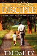 Raising a Healthy Disciple - Dailey, Tim
