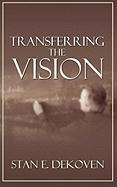 Transferring the Vision - Dekoven, Stan