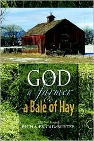 God, a Farmer & a Bale of Hay