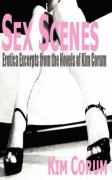 Sex Scenes: Erotica Excerpts from the Novels of Kim Corum