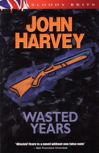 Wasted Years: The 5th Charles Resnick Mystery (A Charles Resnick Mystery) - John Harvey