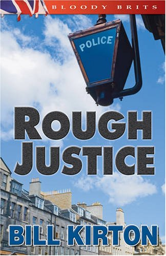 Rough Justice (A Cairnburgh Mystery) - Bill Kirton