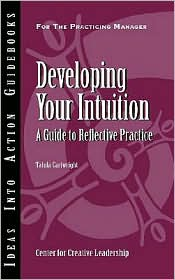 Developing Your Intuition: A Guide to Reflective Practice