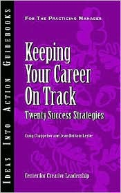 Keeping Your Career on Track: Twenty Success Strategies