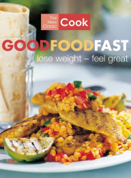 The New Classic Cook: Good Food Fast