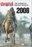 The American Racing Manual 2008: The Official Encyclopedia of Thoroughbred Racing
