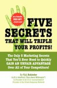 Five Secrets That Will Triple Your Profits!