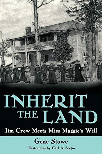 Inherit the Land: Jim Crow Meets Miss Maggie s Will (Paperback) - Gene Stowe