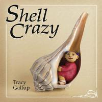 Shell Crazy - Gallup, Tracy