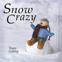 Snow Crazy - Gallup, Tracy