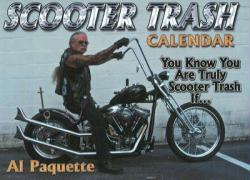 Scooter Trash Calendar: You Know You Are Truly Scooter Trash If... - Paquette, Al