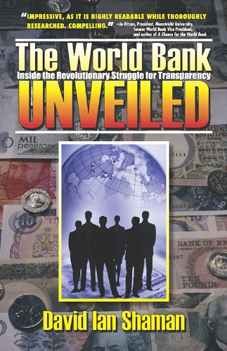 The World Bank Unveiled: Inside the revolutionary struggle for transparency (Our National Conversation) - David Ian Shaman