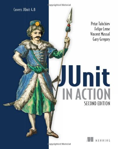 JUnit in Action, Second Edition - Petar Tahchiev; Felipe Leme; Vincent Massol; Gary Gregory